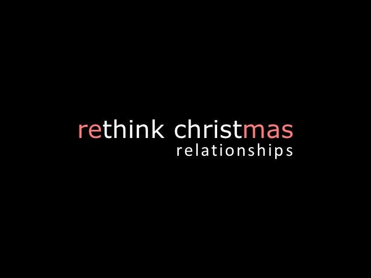 Rethink Christmas   Relationships