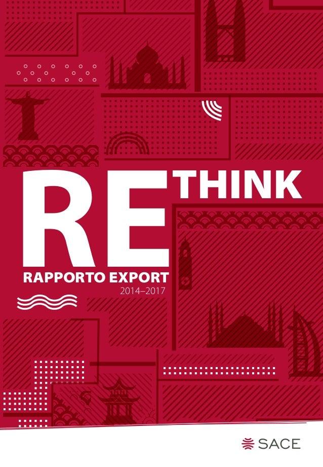 THINK RERAPPORTO EXPORT 2014–2017 RETHINKRAPPORTOEXPORT2014–2017