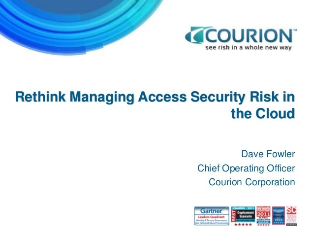 Rethink cloud security to get ahead of the risk curve by kurt johnson, vice president of strategy and corporate development courion corporation