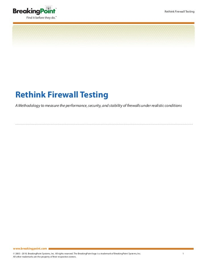Rethink Firewall Testing  Rethink Firewall Testing  A Methodology to measure the performance, security, and stability of f...