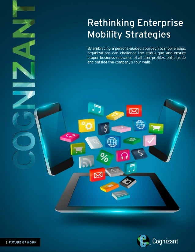 Rethinking Enterprise Mobility Strategies By embracing a persona-guided approach to mobile apps, organizations can challen...