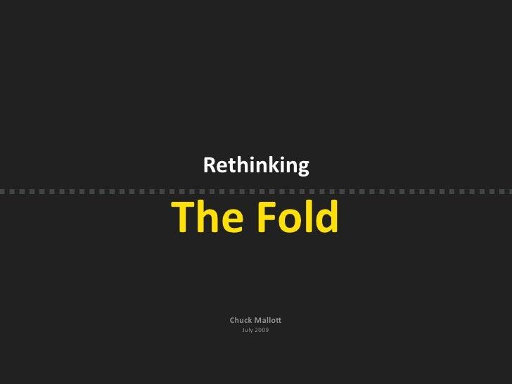Rethinking  TheFold    ChuckMallo4      July2009