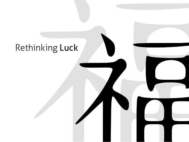 Rethinking Luck