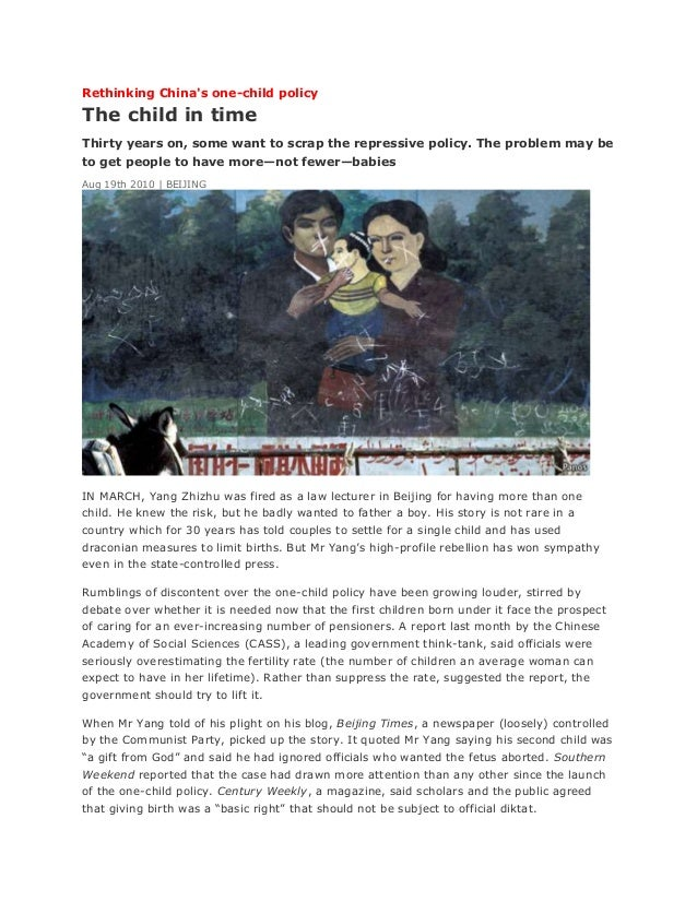 Rethinking Chinas one-child policyThe child in timeThirty years on, some want to scrap the repressive policy. The problem ...