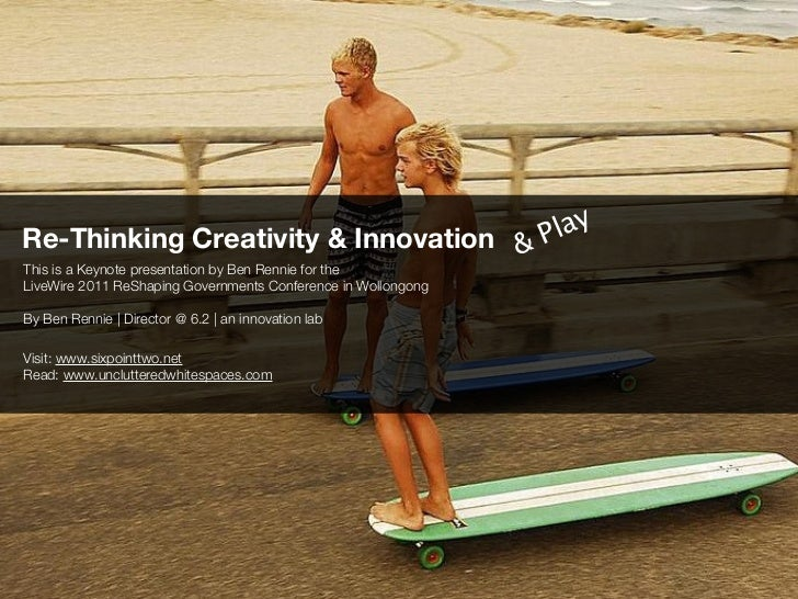 Rethinking creativity & innovation (for LiveWire)
