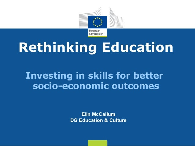 Rethinking education - Investing in skills for better socio-economic outcomes