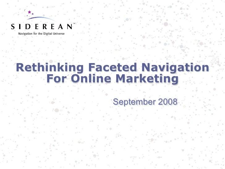 Rethinking Faceted Navigation    For Online Marketing              September 2008