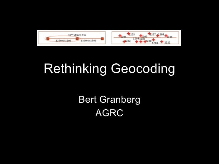 Rethinking Geocoding Bert Granberg AGRC