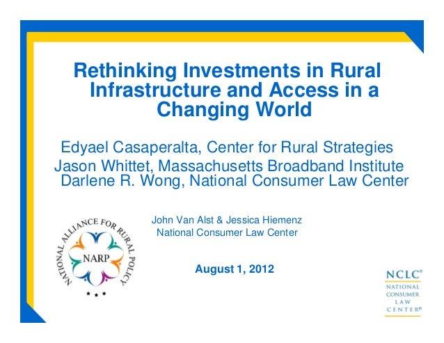 Rethinking Investments in RuralInfrastructure and Access in aChanging WorldEdyael Casaperalta, Center for Rural Strategies...