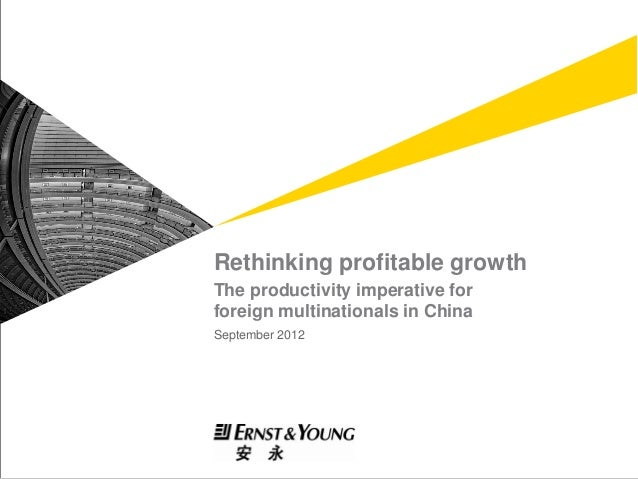 Rethinking profitable growth           The productivity imperative for           foreign multinationals in China          ...