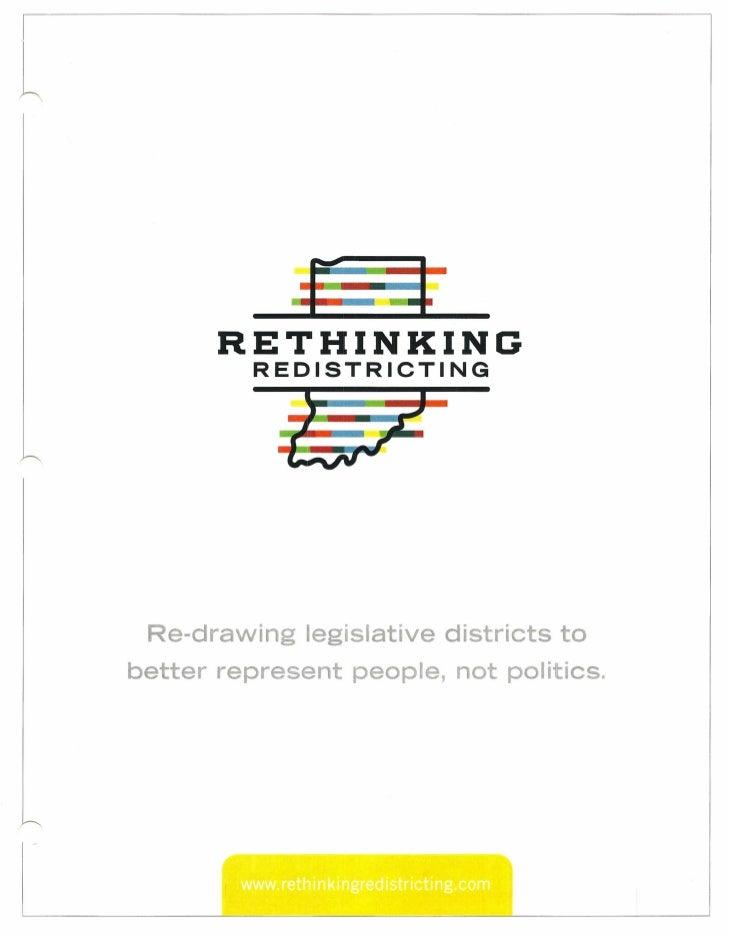 RETHINKING          REDISTRICTING Re-drawing legislative districts tobetter represent people, not politics.