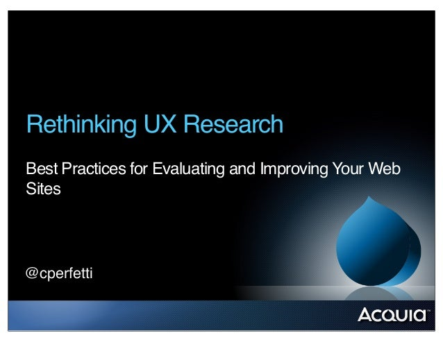 Rethinking UX Research Best Practices for Evaluating and Improving Your Web Sites @cperfetti