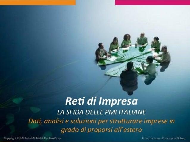 Re#  di  Impresa   LA  SFIDA  DELLE  PMI  ITALIANE   Da.,  analisi  e  soluzioni  per  stru;ur...