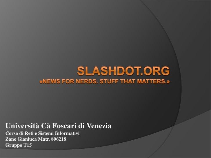 Università Cà Foscari di Venezia Corso di Reti e Sistemi Informativi Zane Gianluca Matr. 806218 Gruppo T15