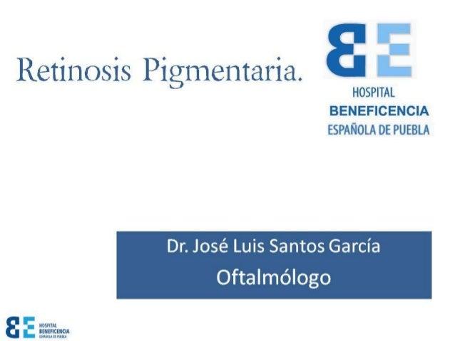 Retinosis Pigmentaria. Dr. José Luis Santos García Oftalmólogo