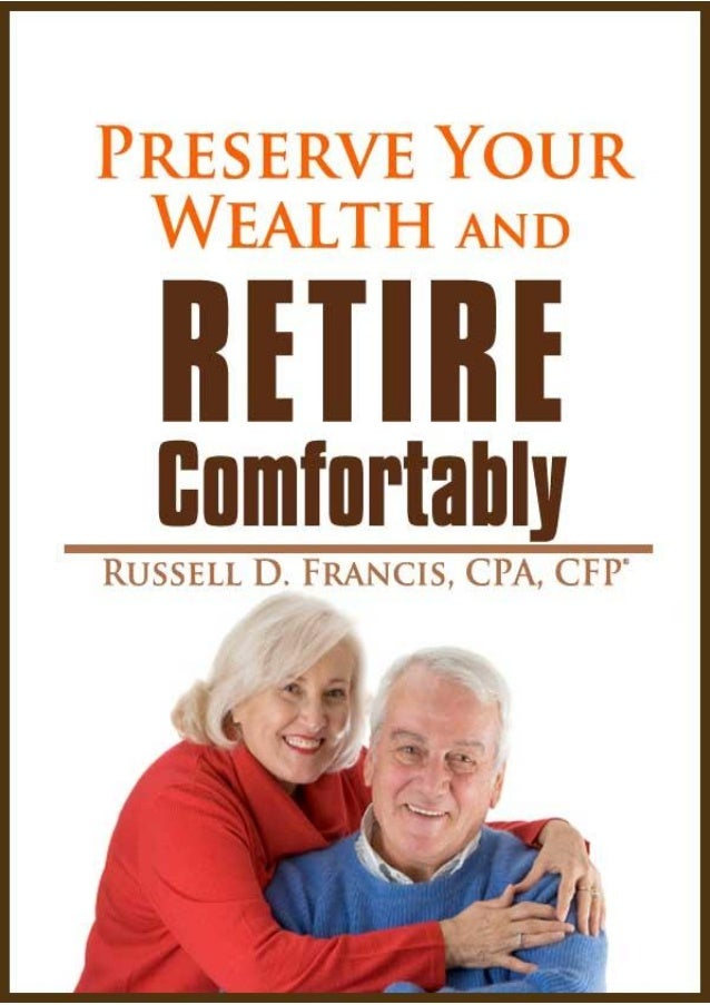Preserve Your Wealth & Retire Comfortably