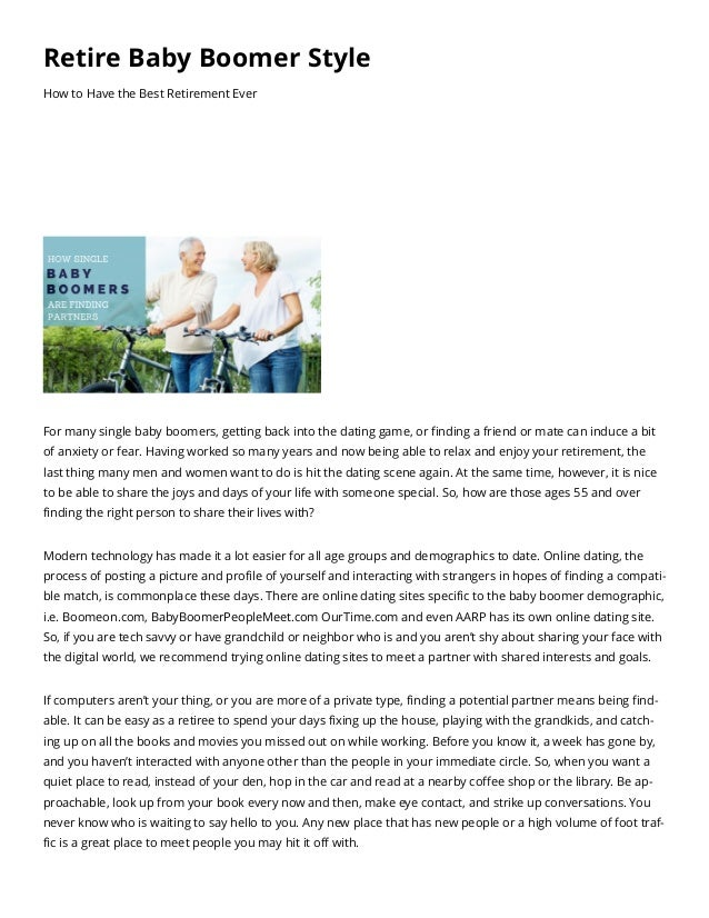 Retire Baby Boomer Style How to Have the Best Retirement Ever For many single baby boomers, getting back into the dating g...