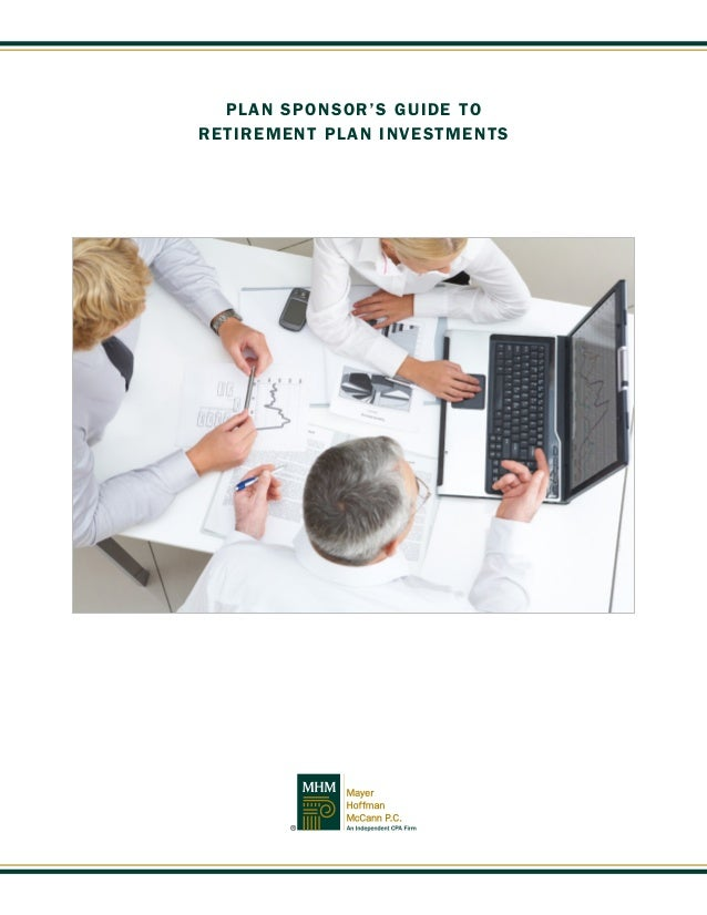 PLAN SPONSOR'S GUIDE TO RETIREMENT PLAN INVESTMENTS