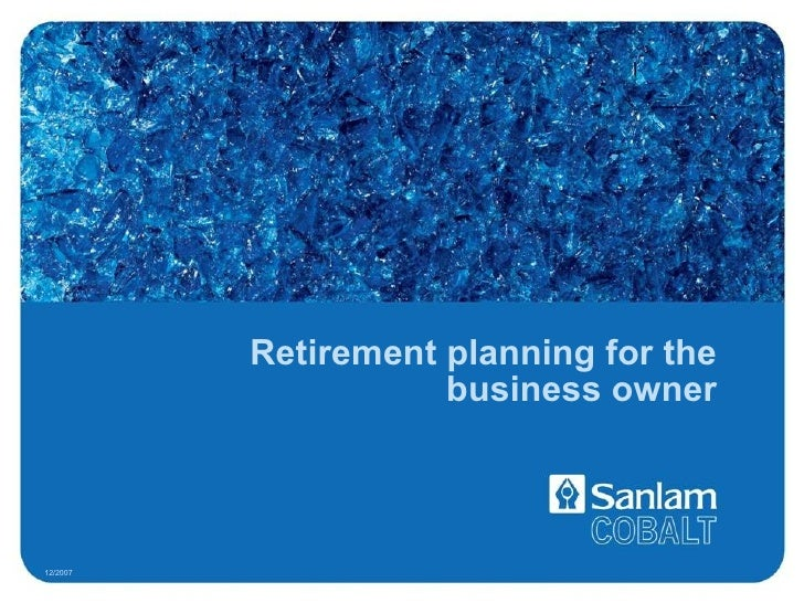 Retirement planning for the business owner 12/2007