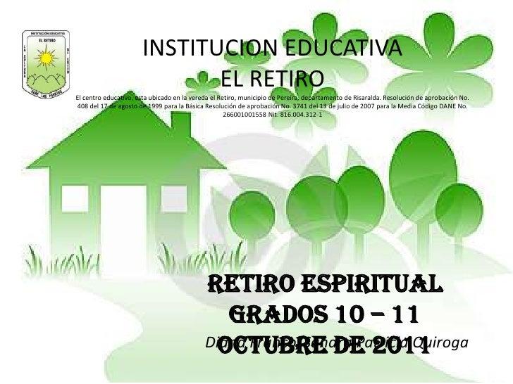 INSTITUCION EDUCATIVA                             EL RETIROEl centro educativo, esta ubicado en la vereda el Retiro, munic...