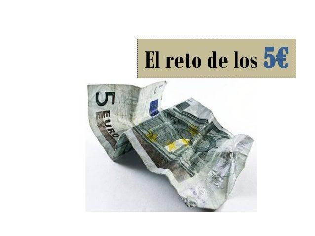 El reto de los 5€