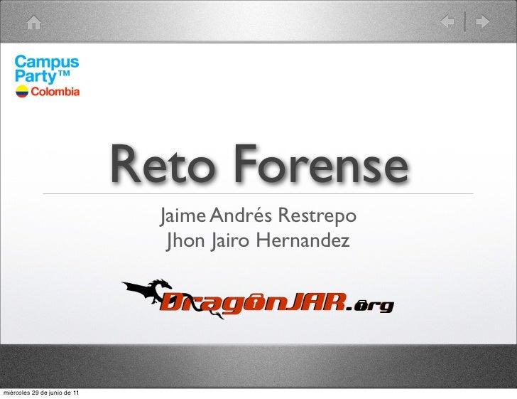 Reto Forense                                Jaime Andrés Restrepo                                 Jhon Jairo Hernandezmiér...