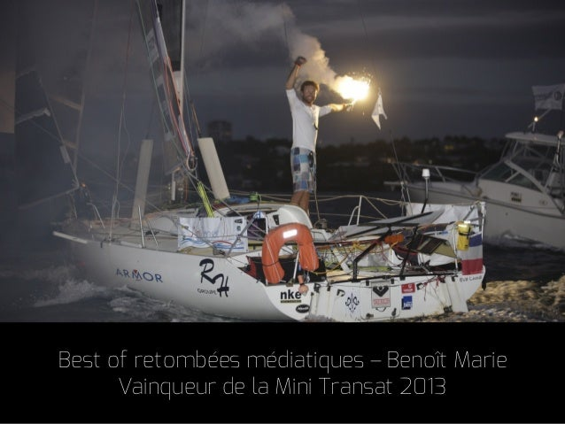Best of retombées médiatiques – Benoît Marie Vainqueur de la Mini Transat 2013