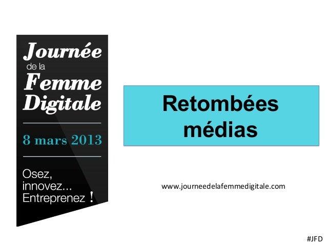 Retombées médiaswww.journeedelafemmedigitale.com                                        #JFD