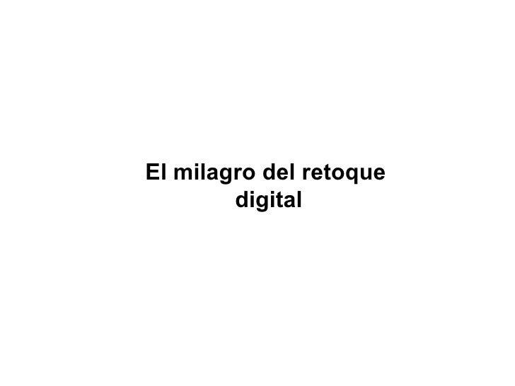El milagro del retoque digital