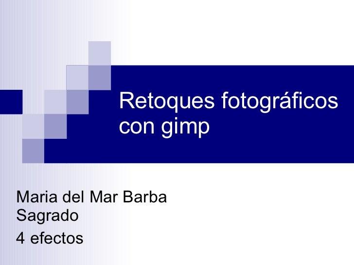 Retoques fotográficos con gimp Maria del Mar Barba Sagrado 4 efectos