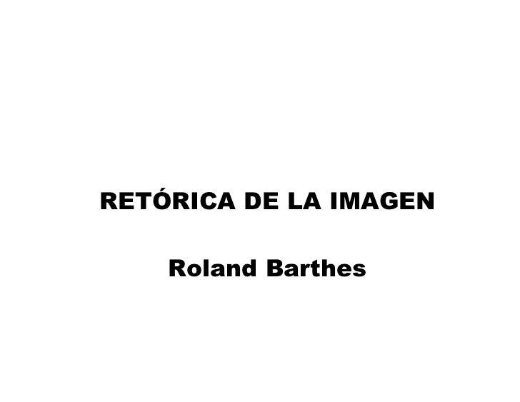 RETÓRICA DE LA IMAGEN    Roland Barthes