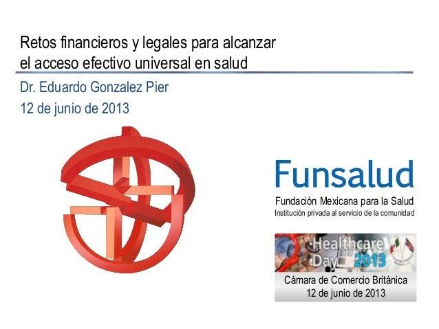 Fundación Mexicana para la Salud Institución privada al servicio de la comunidad Funsalud Retos financieros y legales para...