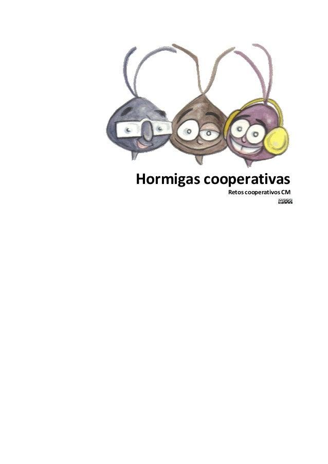 Hormigas)cooperativas)                    Retos)cooperativos)CM    !    !!