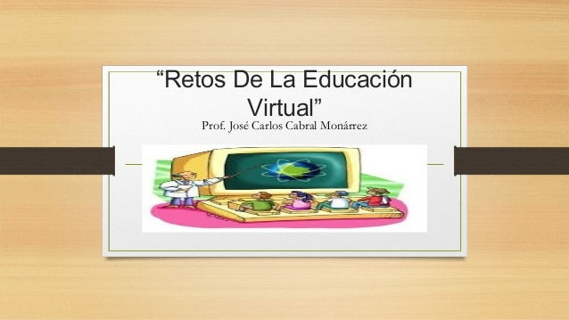 Retos de la educaci n virtual for Oficina virtual educacion