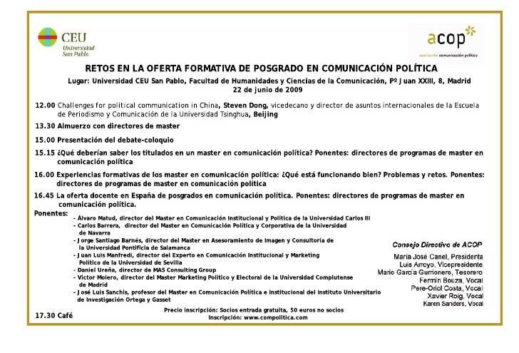 RETOS EN LA OFERTA FORMATIVA DE POSGRADO EN COMUNICACIÓN POLÍTICA          Lugar: Universidad CEU San Pablo, Facultad de H...