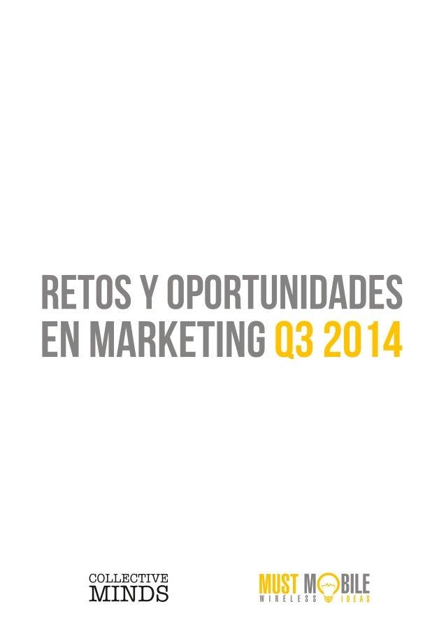 RETOS Y OPORTUNIDADES EN MARKETING Q3 2014