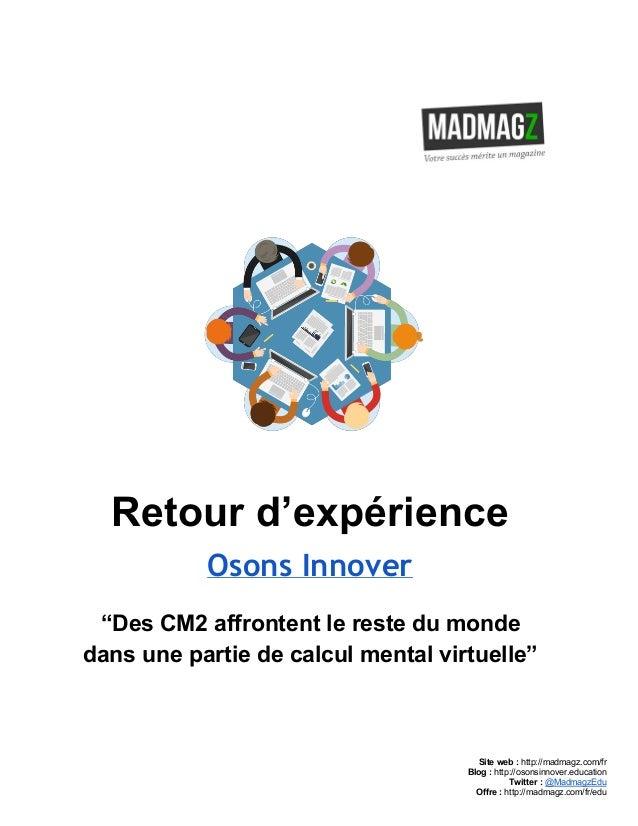 "Retourd'expérience Osons Innover ""DesCM2affrontentlerestedumonde dansunepartiedecalculmentalvirtuelle""..."
