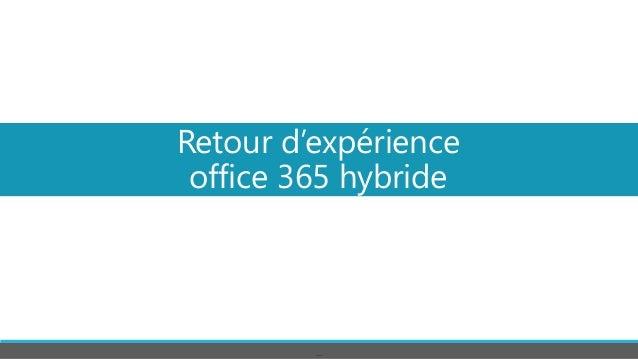 Retour d'expérience office 365 hybride