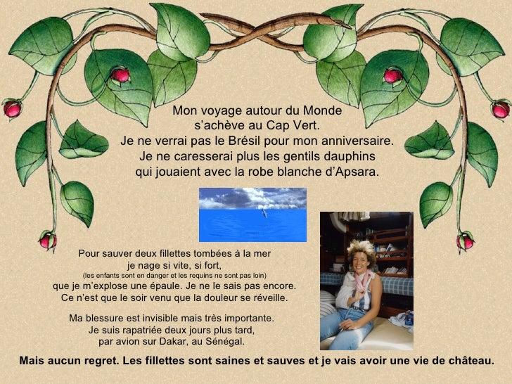 Mon voyage autour du Monde                                       s'achève au Cap Vert.                         Je ne verra...