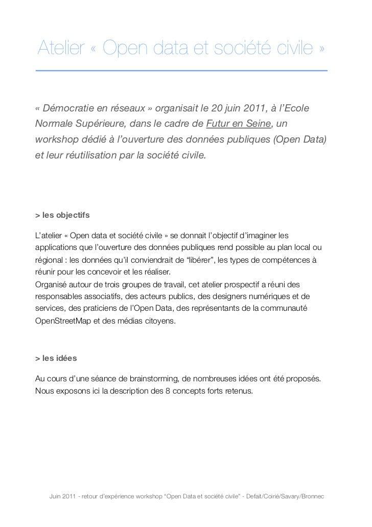 Atelier «Open data et société civile»«Démocratie en réseaux» organisait le 20 juin 2011, à l'EcoleNormale Supérieure, ...