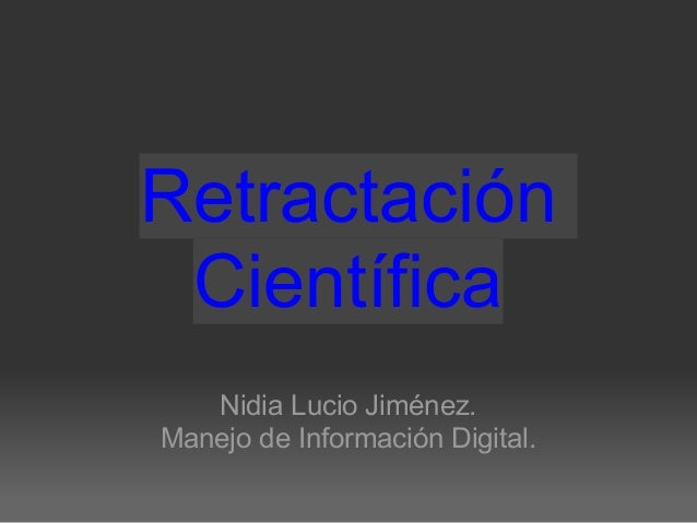 Retractación Científica Nidia Lucio Jiménez. Manejo de Información Digital.