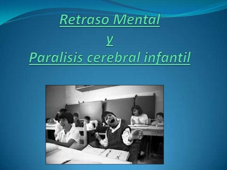 Retraso Mental ¿Qué es?Es una enfermedad diagnosticada antes de los 18 años que incluye  un funcionamiento intelectual ge...
