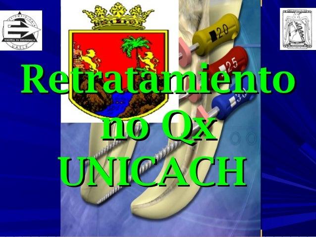 Retratamiento    no Qx UNICACH