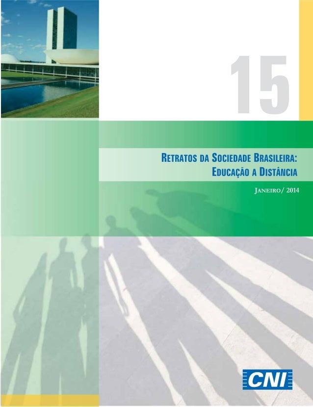 Retratos da Sociedade Brasileira - Educação a Distância | Divulgação 09/06/2014