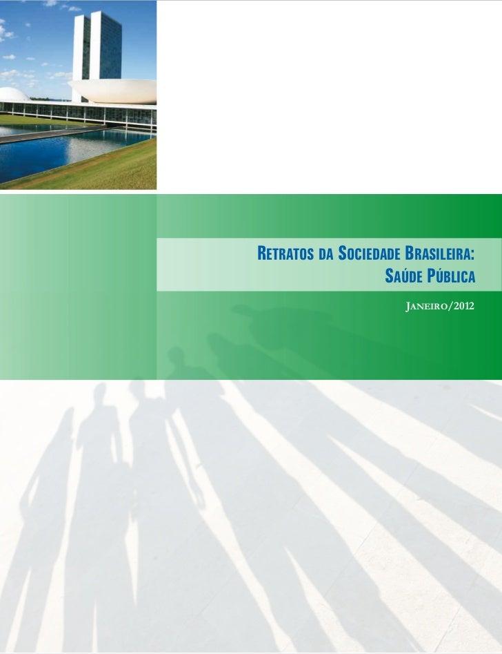 RETRATOS DA SOCIEDADE BRASILEIRA:                   SAÚDE PÚBLICA                      JANEIRO/2012