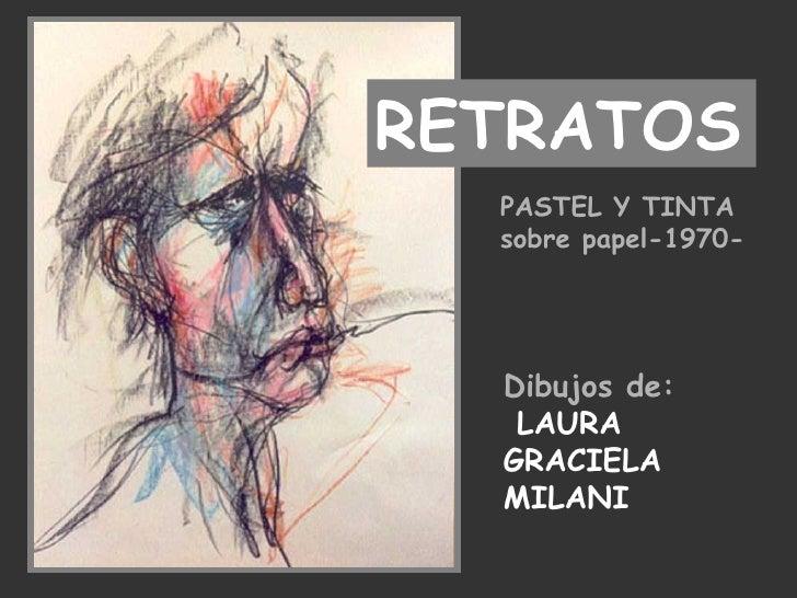 RETRATOS PASTEL Y TINTA sobre papel-1970- Dibujos de:   LAURA GRACIELA MILANI