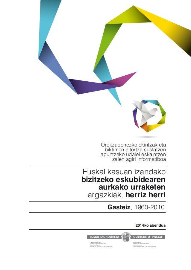 Euskal kasuan izandako bizitzeko eskubidearen aurkako urraketen argazkiak, herriz herri 2014ko abendua Gasteiz, 1960-2010 ...