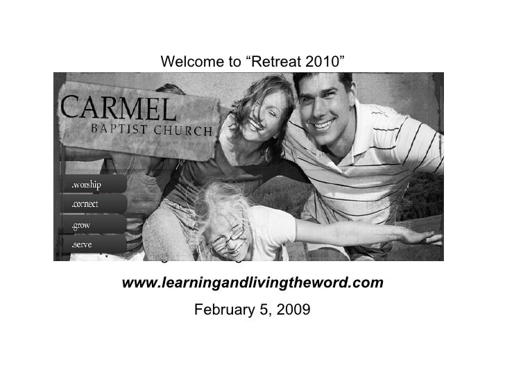 """Welcome to """"Retreat 2010""""Learning and Living the God-centered Life www.learningandlivingtheword.com            February 5,..."""