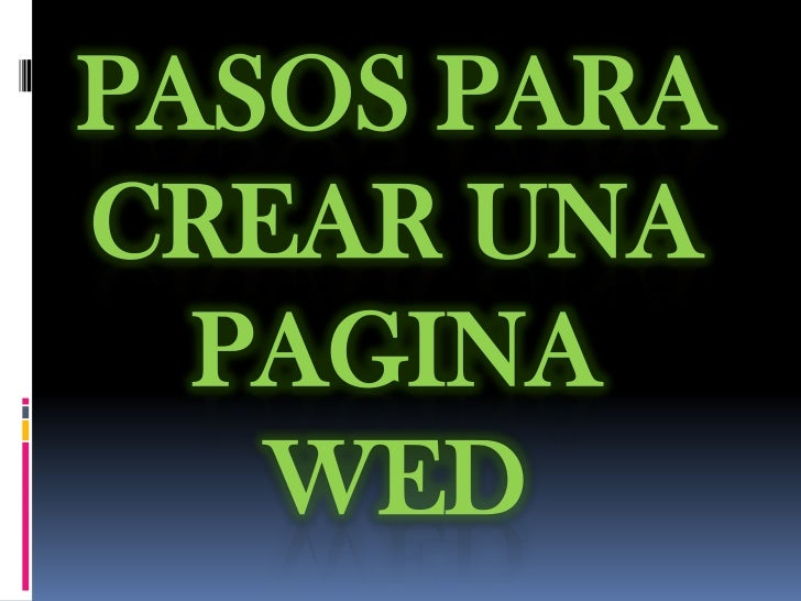 PASOS PARACREAR UNA  PAGINA   WED