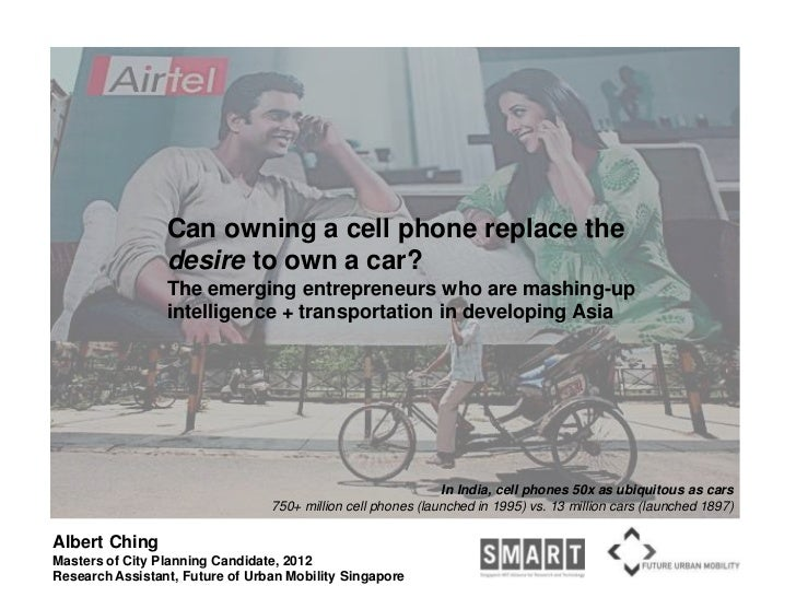 Can owning a cell phone replace the desire to own a car?  The emerging entrepreneurs who are mashing up intelligence + transportation in developing Asia